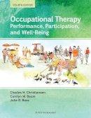 Christiansen EdD  OTR  OT(C)  FAOTA, Charles H., Bass PhD  OTR/L  FAOTA, Julie D., Baum PhD  OTR(C)  FAOTA, Carolyn M. - Occupational Therapy: Performance, Participation, and Well-Being - 9781617110504 - V9781617110504