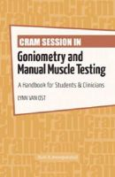 Van Ost PN  PT  ATC  MEd, Lynn - Cram Session in Goniometry and Manual Muscle Testing: A Handbook for Students & Clinicians (Cram Session in Physical Therapy Series) - 9781617116209 - V9781617116209