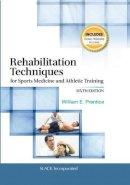 Prentice PhD  ATC  PT  FNATA, William E - Rehabilitation Techniques for Sports Medicine and Athletic Training (Rehabilitation Techniques in Sports Medicine (Prentice Hall)) - 9781617119316 - V9781617119316