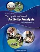 Thomas PhD  OTR/L, Heather - Occupation-Based Activity Analysis - 9781617119675 - V9781617119675
