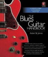 St. James, Adam - The Blues Guitar Handbook - A Complete Course in Techniques and Styles - 9781617130113 - V9781617130113