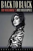 Brackett, Donald, Winehouse, Amy - Back to Black: Amy Winehouse's Only Masterpiece - 9781617136290 - V9781617136290