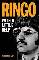 Starr, Michael Seth - Ringo: With a Little Help - 9781617136573 - V9781617136573