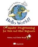 Sande, Warren; Sande, Carter - Hello World! Computer Programming for Kids and Other Beginners - 9781617290923 - V9781617290923