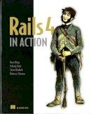 Bigg, Ryan A.; Katz, Yehuda; Klabnik, Steve - Rails 4 in Action - 9781617291098 - V9781617291098