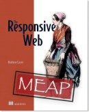 Carver, Matthew - The Responsive Web - 9781617291241 - V9781617291241