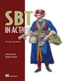 Suereth, Joshua; Farwell, Matthew - SBT in Action:The simple Scala built tool - 9781617291272 - V9781617291272