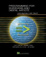 Kapur, Ajay, Cook, Perry R., Salazar, Spencer, Wang, Ge - Programming for Musicians and Digital Artists: Creating music with ChucK - 9781617291708 - V9781617291708