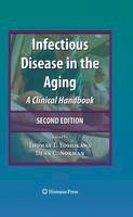 . Ed(s): Yoshikawa, Thomas T.; Norman, Dean - Infectious Disease in the Aging - 9781617379062 - V9781617379062