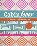Bonner, Natalia, Whiting, Kathleen Jasperson - Cabin Fever: 20 Modern Log Cabin Quilts - 9781617450303 - V9781617450303