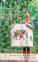 Sampou, Jennifer - Elephant and I Quilt and Pillow Pattern - 9781617450952 - V9781617450952