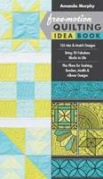 Murphy, Amanda - Free-Motion Quilting Idea Book:  155 Mix & Match Designs Bring 30 Fabulous Blocks to Life Plus Plans for Sashing, Borders, Motifs & Allover Designs - 9781617451010 - V9781617451010