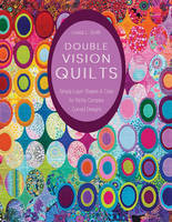 Smith, Louisa L. - Double Vision Quilts: Simply Layer Shapes & Color for Richly Complex Curved Designs - 9781617451232 - V9781617451232