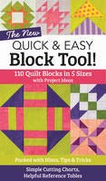 Aneloski, Liz - The NEW Quick & Easy Block Tool!: 110 Quilt Blocks in 5 Sizes with Project Ideas - Packed with Hints, Tips & Tricks - Simple Cutting Charts & Helpful Reference Tables - 9781617452314 - V9781617452314