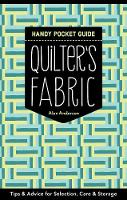 Anderson, Alex - Quilter's Fabric Handy Pocket Guide: Tips & Advice for Selection, Care & Storage - 9781617453083 - V9781617453083