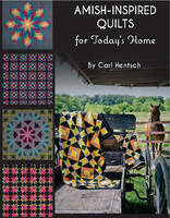 Hentsch, Carl - Amish-Inspired Quilts for Today's Home - 9781617453205 - V9781617453205
