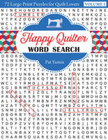 Yamin, Pat - Happy Quilter Word Search: 72 Large Print Puzzles for Quilt Lovers - 9781617453601 - V9781617453601