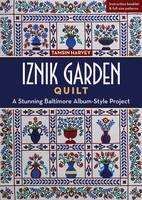 Harvey, Tamsin - Iznik Garden Quilt: A Stunning Baltimore Album-Style Project - 9781617454592 - V9781617454592