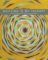 Walters, Angela - Quilting Is My Therapy - Behind the Stitches with Angela Walters - 9781617455162 - V9781617455162