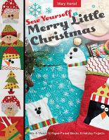 Hertel, Mary - Sew Yourself a Merry Little Christmas: Mix & Match 16 Paper-Pieced Blocks, 8 Holiday Projects - 9781617455285 - V9781617455285