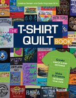 Hegeman Crim, Carla, Conner, Lindsay - The T-Shirt Quilt Book: Create One-of-a-Kind Keepsakes - Make 8 Projects or Design Your Own - 9781617455308 - V9781617455308