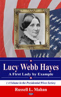 Mahan, Russell L. - Lucy Webb Hayes - 9781617618437 - V9781617618437