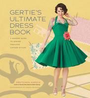 Hirsch, Gretchen - Gertie's Ultimate Dress Book - 9781617690754 - V9781617690754