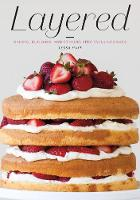 Huff, Tessa - Layered: Baking, Building, and Styling Spectacular Cakes - 9781617691881 - 9781617691881