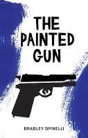 Spinelli, Bradley - The Painted Gun - 9781617754982 - V9781617754982