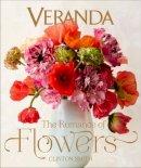 Smith, Clinton - Veranda The Romance of Flowers - 9781618371799 - V9781618371799