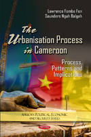 Fon, Lawrence, Balgah, Sounders Nguh - Urbanization Process in Cameroon - 9781619424722 - V9781619424722