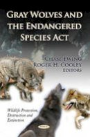 EWING, C - Gray Wolves & the Endangered Species Act - 9781619424760 - V9781619424760