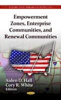 Hall, Aiden D. - Empowerment Zones, Enterprise Communities, & Renewal Communities - 9781619427068 - V9781619427068