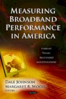 JOHNSON D. - Measuring Broadband Performance in America - 9781619427372 - V9781619427372