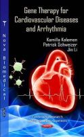 Kelemen, Kamilla; Schweizer, Patrick; Li, Jin - Gene Therapy for Cardiovascular Diseases & Arrhythmia - 9781619427419 - V9781619427419