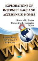 FOSTER B.L. - Explorations of Internet Usage & Access in U.S. Homes - 9781619429239 - V9781619429239