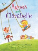Griffin, Adele, Sheinmel, Courtney - Agnes and Clarabelle - 9781619631373 - V9781619631373