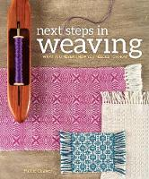 Graver, Pattie - Next Steps In Weaving: What You Never Knew You Needed to Know - 9781620336274 - V9781620336274