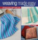 Gipson, Liz - Weaving Made Easy Revised and Updated: 17 Projects Using a Rigid-Heddle Loom - 9781620336809 - V9781620336809