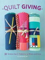 Fisher, Deborah - Quilt Giving: 19 Simple Quilt Patterns to Make and Give - 9781620338865 - V9781620338865