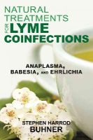 Buhner, Stephen Harrod - Natural Treatments for Lyme Coinfections: Anaplasma, Babesia, and Ehrlichia - 9781620552582 - V9781620552582