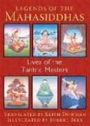 - Legends of the Mahasiddhas: Lives of the Tantric Masters - 9781620553657 - V9781620553657