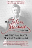 Michell, John - The John Michell Reader: Writings and Rants of a Radical Traditionalist - 9781620554159 - V9781620554159