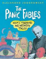 Jodorowsky, Alejandro - The Panic Fables: Mystic Teachings and Initiatory Tales - 9781620555378 - V9781620555378