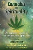 - Cannabis and Spirituality: An Explorer's Guide to an Ancient Plant Spirit Ally - 9781620555835 - V9781620555835
