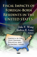WONG J.F. - Fiscal Impacts of Foreign-Born Residents in the U.S. - 9781620810477 - V9781620810477