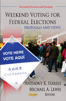 HARRIS A.K. - Weekend Voting for Federal Elections - 9781620811412 - V9781620811412