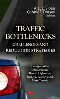 Sloan, Alex L.; Dorsey, Connie F. - Traffic Bottlenecks - 9781620811801 - V9781620811801