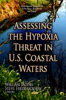 Jacobs, William; Frederickson, Steve - Assessing the Hypoxia Threat in U.S. Coastal Waters - 9781620813034 - V9781620813034