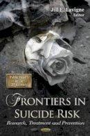 LAVIGNE J.E. - Frontiers in Suicide Risk - 9781620813737 - V9781620813737